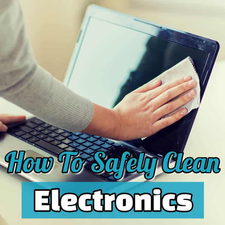 "The featured image of the blog title ""How To Safely Clean Electronics"" with a background of a woman's arm wiping the screen of a laptop to clean it"